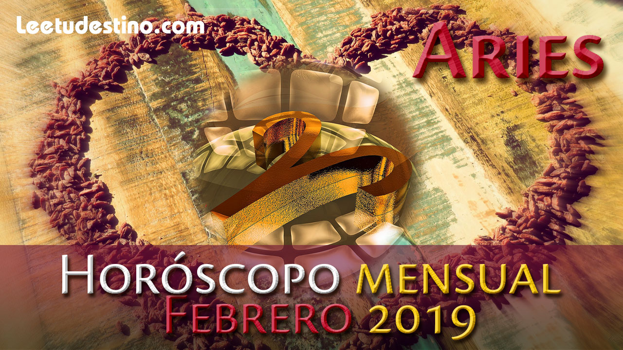 ARIES  FEBRERO 2019 MES FAVORABLE LA FORTUNA TE SONRIE